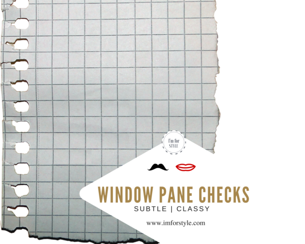 Style in series: Window pane Checks