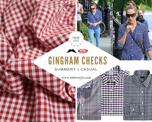 Ginghams are Cool, Casual & Summery. They look good on both Men & Women