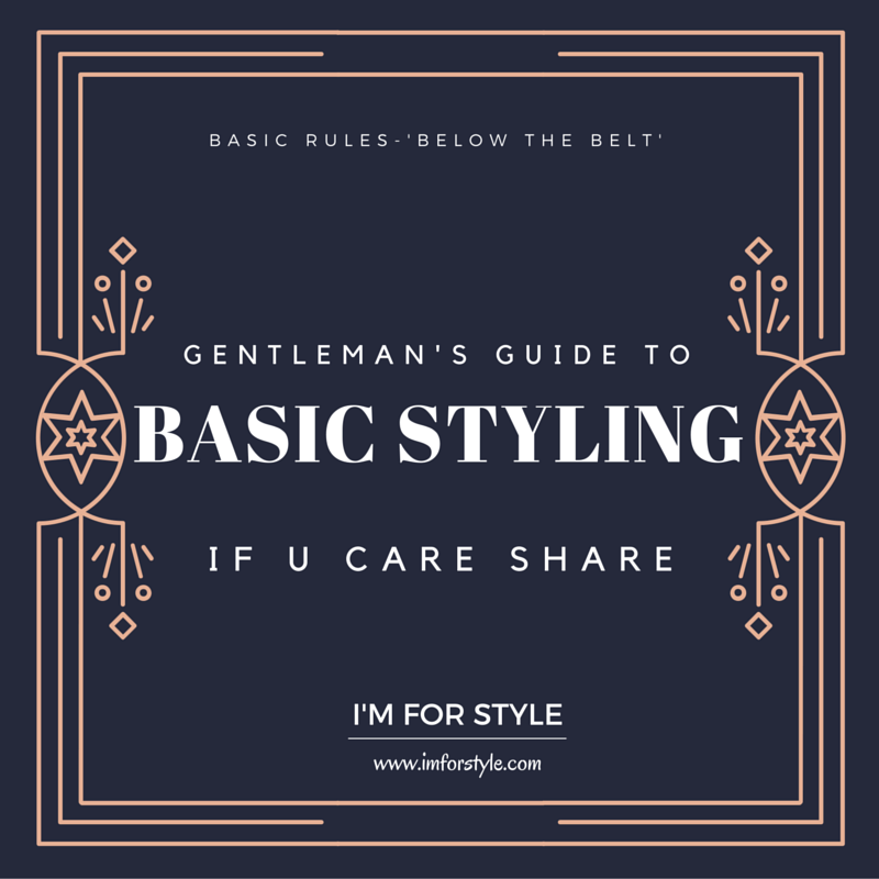Basic style guide, style for men, dressing for men, corporate dressing, rules for men, men style