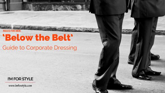 imforstyle, corporate dressing, menswear, style, fashion, rules