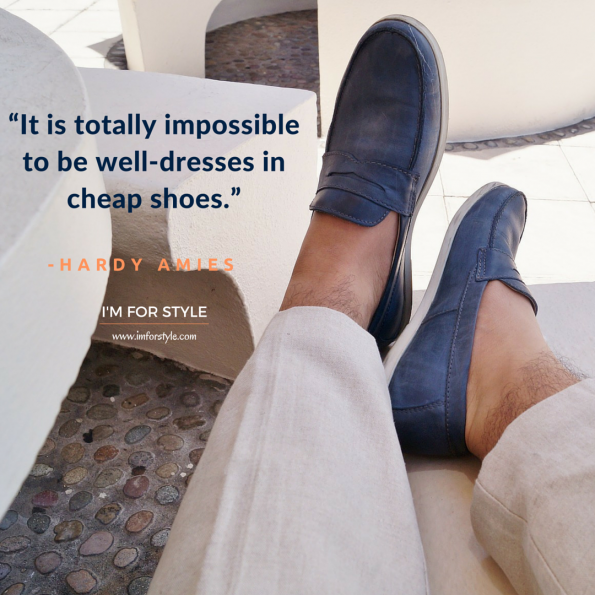 "Men, style, inspiration, quotes,""It is totally impossible to be well-dresses in cheap shoes."" -Hardy Amies"