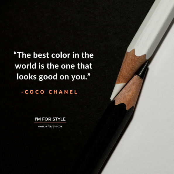 "men, style, inspiration, quotes, ""The best color in the world is the one that looks good on you."" -Coco Chanel"