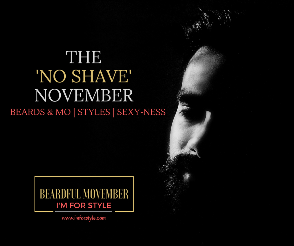 Movember, moustache, imforstyle, beards, men style, men style blog, grooming, hairstyles, aanchal prabhakar, beard facts