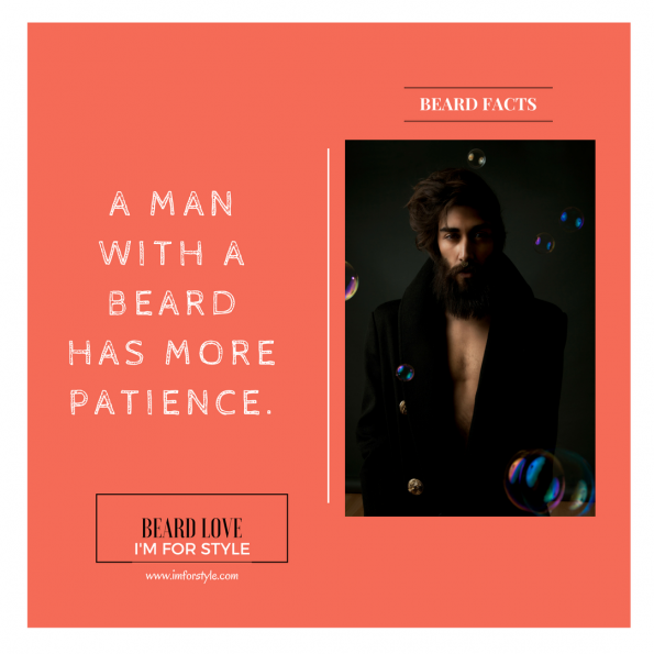 A MAN WITH A BEARD HAS MORE PATIENCE, Beard Facts, Movember, moustache, imforstyle, beards, men style, men style blog, grooming, hairstyles, aanchal prabhakar, menhairstyle, style evolution, men looks, beauty, bearded man, beard love, style, facts, did you know