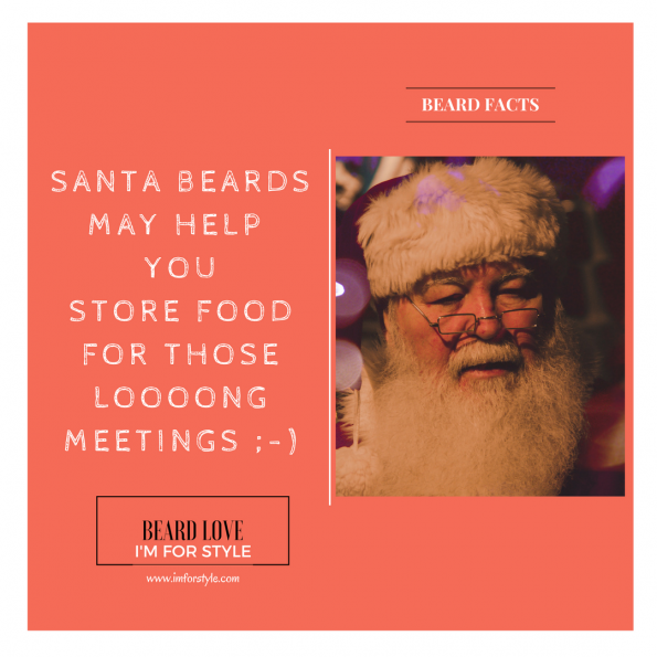 SANTA BEARDS MAY HELP YOU STORE FOOD FOR THOSE LOOOONG MEETINGS, Beard Facts, Movember, moustache, imforstyle, beards, men style, men style blog, grooming, hairstyles, aanchal prabhakar, menhairstyle, style evolution, men looks, beauty, bearded man, beard love, style, facts, did you know
