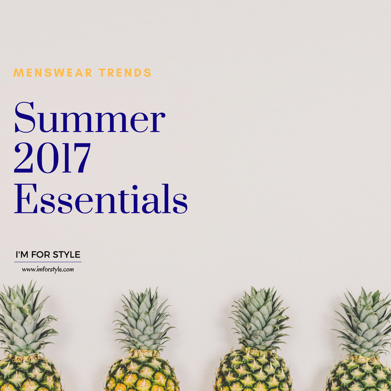 summer 2017 menswear trends, imforstyle, menstyle, gentlemangoals, style, trends, 2017 summer