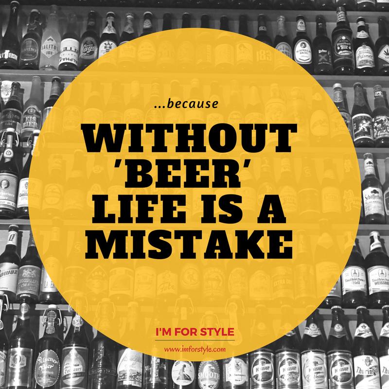 International Beer day, imforstyle, aanchal Prabhakar jagga, beer, menstyle, Guinness, beer quotes, quotes, gentleman goals