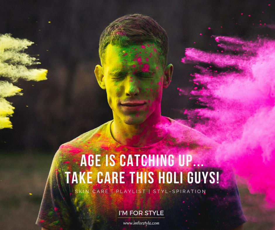Holi, skin care for men, imforstyle