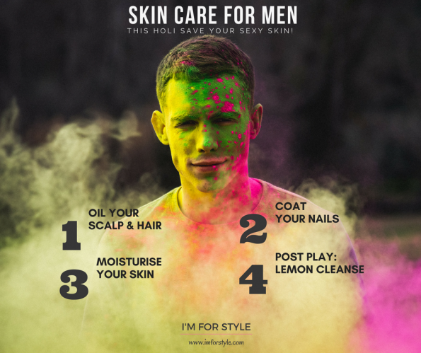 skin care for holi, holi, skincare for men, imforstyle,